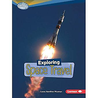 Exploring Space Travel (Searchlight Books: What's Amazing about Space?)