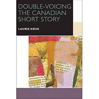 Double-Voicing the Canadian Short Story (Canadian Literature Collection)
