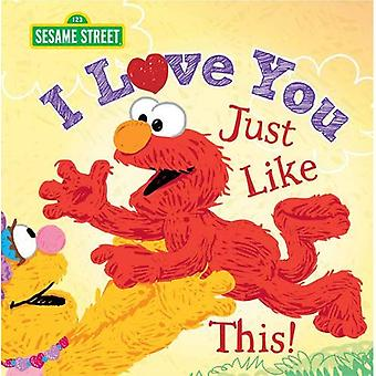 I Love You Just Like This! (Sesame Street Scribbles)