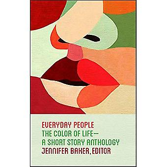 Everyday People: The Color of Life--A Short Story Anthology