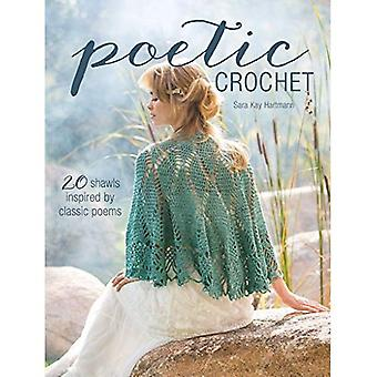 Poetic Crochet: 20 Shawls Inspired by Classic Poems