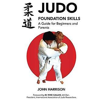Judo Stichting vaardigheden, een gids voor Beginners en ouders