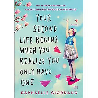 Votre deuxième vie commence quand vous réalisez que vous n'avez qu'un