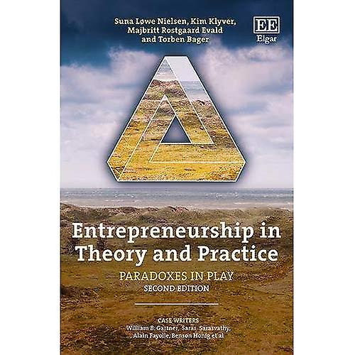 Entrepreneurship in Theory and Practice  Paradoxes in Play