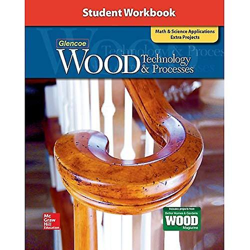 Wood Technology & Processes, Student Workbook (Wood  Technology Processes)