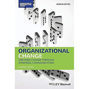 Cambiamento organizzativo: Creazione di cambiamento attraverso la comunicazione strategica (fondamenti della teoria di comunicazione di serie)