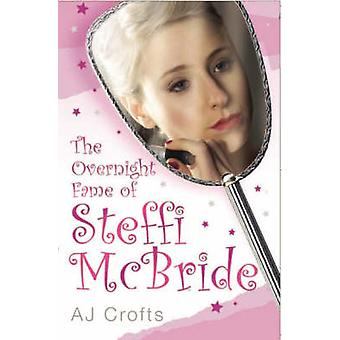 The Overnight Fame of Steffi McBride by A.J. Crofts - 9781844546527 B