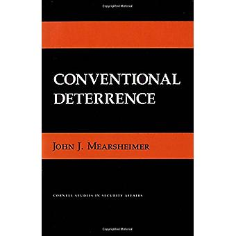 Conventional Deterrence by John J. Mearsheimer - 9780801493461 Book