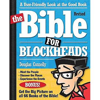 The Bible for BlockheadsRevised Edition A UserFriendly Look at the Good Book by Connelly & Douglas