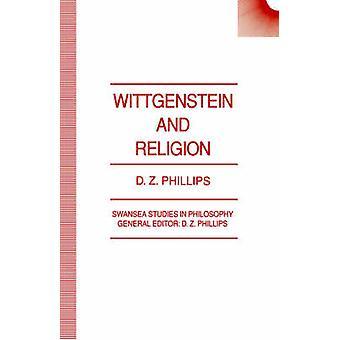 Wittgenstein and Religion by Philips & D. Z.