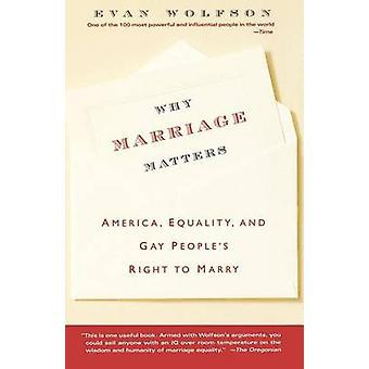 Waarom huwelijk zaken Amerika gelijkheid en Gay volkeren recht te huwen door de & Evan Wolfson
