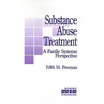 Substance Abuse Treatment A Family Systems Perspective by Freeman & Edith M.