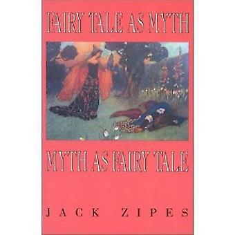 Sprookje als MythMyth als F.T.Pa door Zipes & Jack