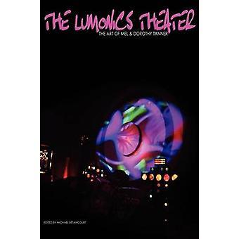 O teatro de Lumonics a arte de Mel Dorothy Tanner Tanner & Mel