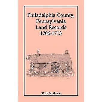 Philadelphia County Pennsylvania Land zeichnet 17061713 von Brewer & Maria M.