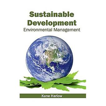 Sustainable Development Environmental Management by Harlow & Kane