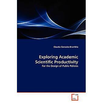 Exploring Academic Scientific Productivity by GonzalezBrambila & Claudia