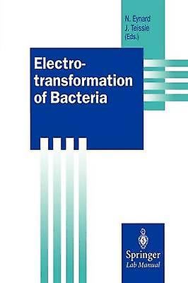 Electrougeransformation of Bacteria by Eynard & Nathalie