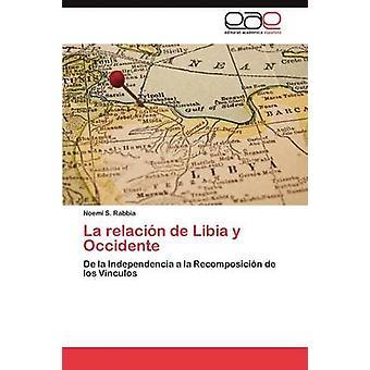 La Relacion de Libia y Occidente door Rabbia & Noem S.