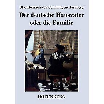 Der deutsche Hausvater oder die Familie by Otto Heinrich von GemmingenHornberg
