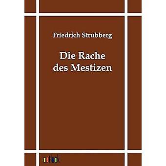 Die Rache des Mestizen by Strubberg & Friedrich