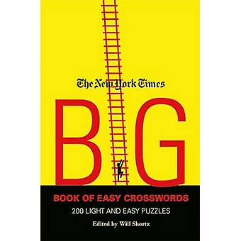 The New York Times Big Book of Easy Crosswords - 200 Light and Easy Pu