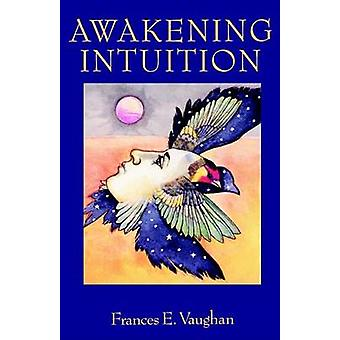 Awakening Intuition by Frances E. Vaughan - 9780385133715 Book