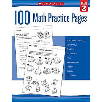 100 Math Practice Pages (Grade 2) by Scholastic - 9780545799386 Book