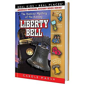 The Madcap Mystery of the Missing Liberty Bell by Carole Marsh - 9780