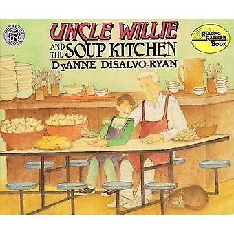 Uncle Willie and the Soup Kitchen by DyAnne DiSalvo- Ryan - 978068815