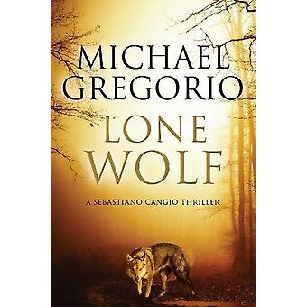 Lone Wolf by Michael  Gregorio - 9780727893390 Book