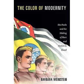 The Color of Modernity - Sao Paulo and the Making of Race and Nation i