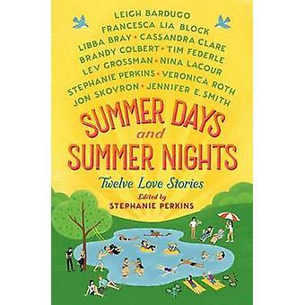 Summer Days and Summer Nights - Twelve Love Stories by Stephanie Perki