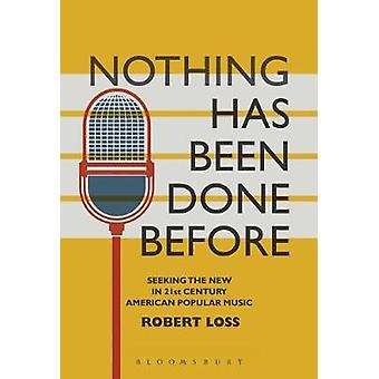 Nothing Has Been Done Before - Seeking the New in 21st Century America