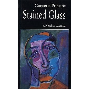 Stained Glass - A Novella by Concetta Principe - 9781550710625 Book