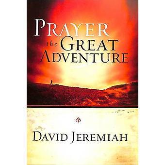 Prayer - The Great Adventure by David Jeremiah - 9781590521823 Book