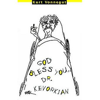 God Bless You - Dr. Kevorkian by Kurt Vonnegut - 9781609800734 Book
