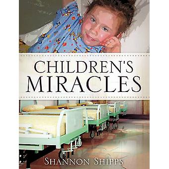 Children's Miracles by Shannon Shipps - 9781609575403 Book