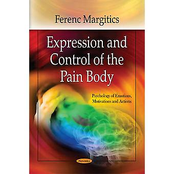 Expression & Control of the Pain Body by Ferenc Margitics - 978161728
