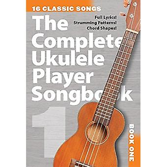The Complete Ukulele Player Songbook 1 - Book 1 - 9781783059386 Book