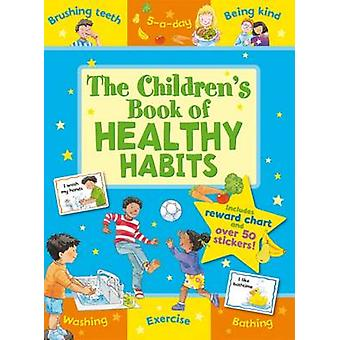 The Children's Book of Healthy Habits (Revised edition) by Sophie Gil