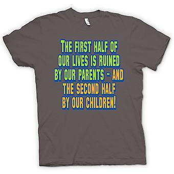 Womens T-shirt - The First Half Of Our Lives Is Ruined By Our Parents