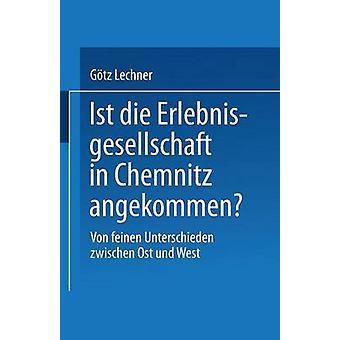 Ist Die Erlebnisgesellschaft in Chemnitz Angekommen Von Feinen Unterschieden Zwischen Ost und West von Gotz Lechner