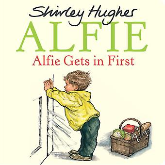 Alfie Gets In First by Hughes Shirley