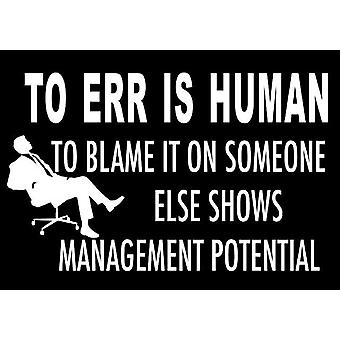 To Err Is Human... Funny Fridge Magnet