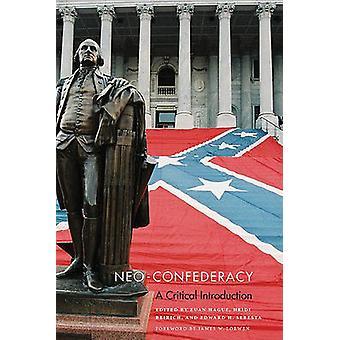 Neo-Confederacy - A Critical Introduction by Euan Hague - Heidi Beiric