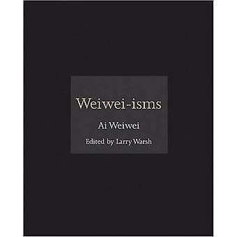 Weiwei-isms door Weiwei Ai - Larry Warsh - 9780691157665 boek