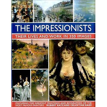 Les impressionnistes - leur vie et leur travail en 350 Images - mettant en vedette le
