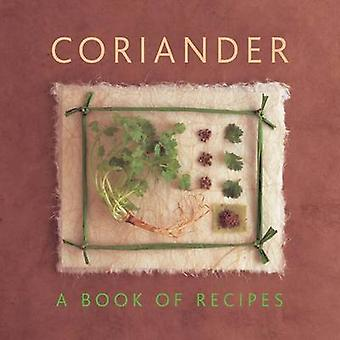 Coriander - A Book of Recipes by Helen Sudell - 9780754827214 Book