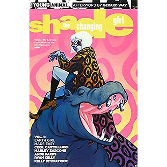 Shade the Changing Girl TP Vol 1 Earth Girl Made Easy by Cecil Castel